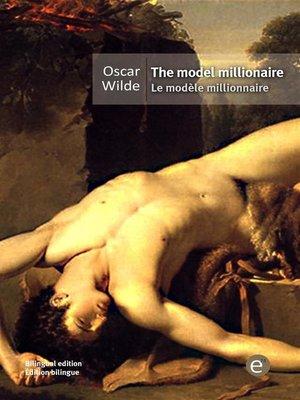 cover image of The model millionaire/Le modèle millionaire