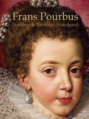 cover image of Frans Pourbus--Drawings & Paintings (Annotated)