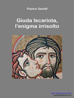 cover image of Giuda Iscariota--L'enigma irrisolto