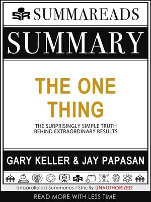 cover image of Summary of the ONE Thing--The Surprisingly Simple Truth Behind Extraordinary Results by Gary Keller & Jay Papasan