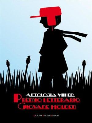 cover image of Antologia VIII ed. Premio Letterario Giovane Holden