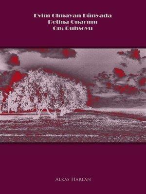 cover image of Evim Olmayan Dünyada Retina Onarımı--Op Ruhsoyu