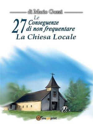 cover image of Le 27 Conseguenze di non frequentare la Chiesa Locale