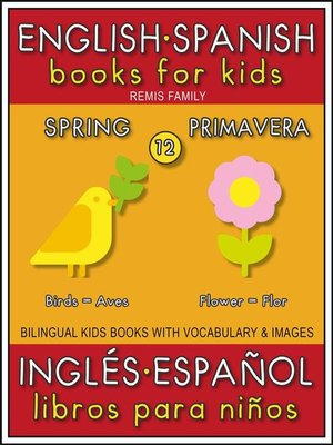 cover image of 12--Spring (Primavera)--English Spanish Books for Kids (Inglés Español Libros para Niños)