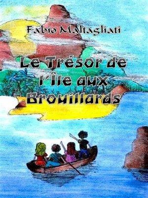 cover image of Le Trésor De L'Île Aux Brouillards