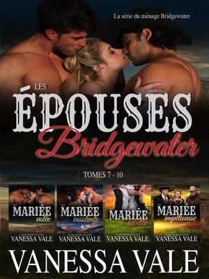 cover image of Les épouses Bridgewater--La série du ménage Bridgewater--Tomes 7--10
