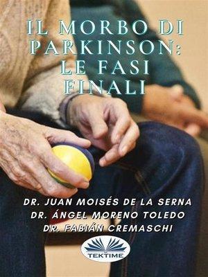 cover image of Il Morbo Di Parkinson--Le Fasi Finali