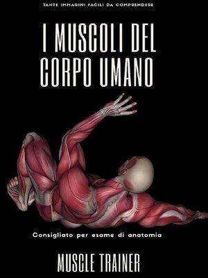 cover image of I Muscoli del Corpo Umano