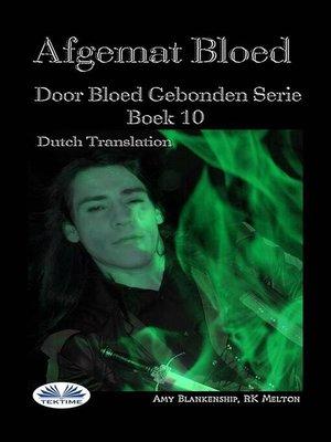 cover image of Afgemat Bloed (Door Bloed Gebonden Boek 10)