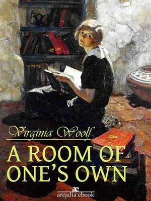 a room of one s own essay Have money and a room of her own if she is to write fiction and that, as you will see, leaves the great problem of the true nature of woman and the true nature of fiction unsolved.