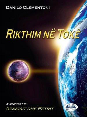 cover image of Rikthim në Tokë--Aventurat e Azakisit dhe Petrit