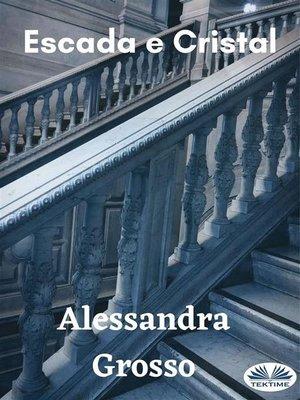 cover image of Escada E Cristal
