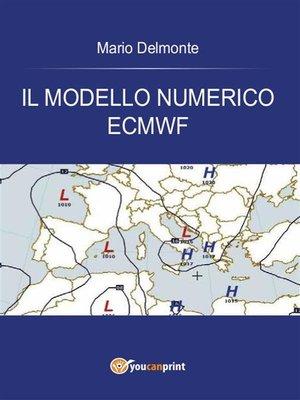 cover image of Il modello numerico ECMWF