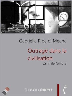 cover image of Outrage dans la civilisation