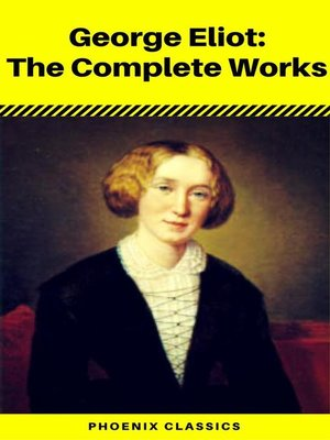 cover image of George Eliot--The Complete Works--Annotated (Phoenix Classics)