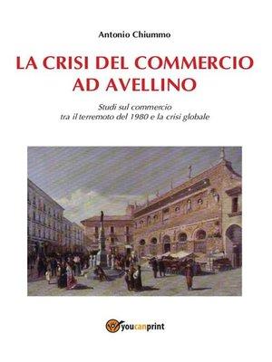 cover image of La crisi del commercio ad Avellino