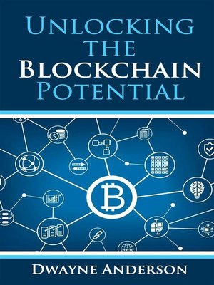 cover image of Unlocking  the  Blockchain Potential
