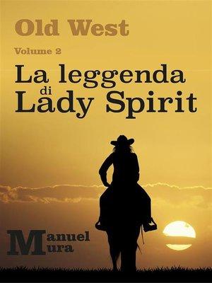 cover image of Old West Volume 2--La leggenda di Lady Spirit