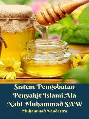 cover image of Sistem Pengobatan Penyakit Islami Ala Nabi Muhammad SAW