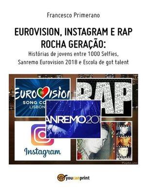cover image of Eurovision, Instagram e rap rocha geração. Histórias de jovens entre 1000 Selfies, Sanremo Eurovision 2018 e Escola de got talent