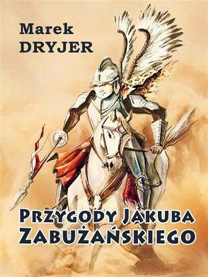 cover image of Przygody Jakuba Zabużańskiego