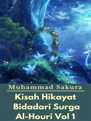 cover image of Kisah Hikayat Bidadari Surga Al-Houri Vol 1