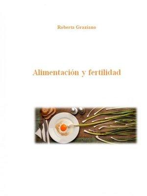 cover image of Alimentación Y Fertilidad