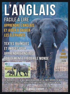 cover image of L'Anglais facile a lire--Apprendre l'anglais et aider à sauver les éléphants