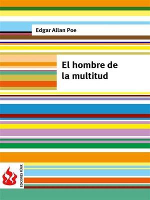 cover image of El hombre de la multitud (low cost). Edición limitada
