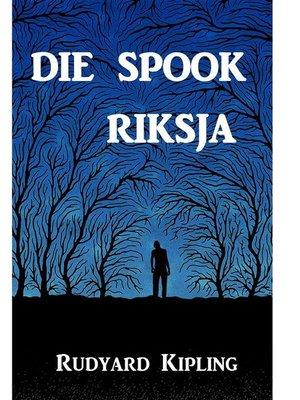 cover image of Die Spook Riksja