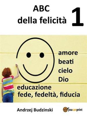 cover image of ABC della felicità 1