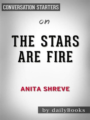 cover image of The Stars Are Fire--by Anita Shreve​​​​​​​