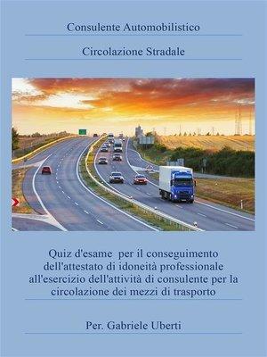 cover image of Consulente Automobilistico Circolazione Stradale