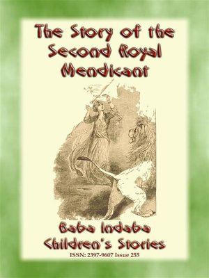 cover image of THE STORY OF THE SECOND ROYAL MENDICANT--A Children's Story from 1001 Arabian Nights