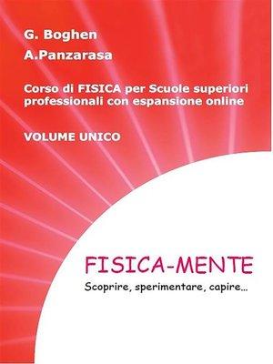 cover image of Fisica-mente- Scoprire, sperimentare, capire...