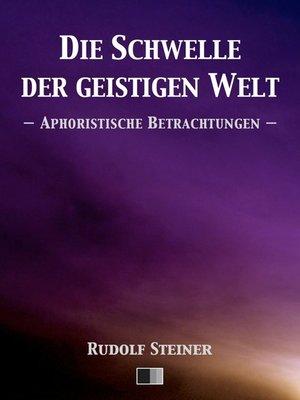 cover image of Die Schwelle der geistigen Welt. Aphoristische Betrachtungen.