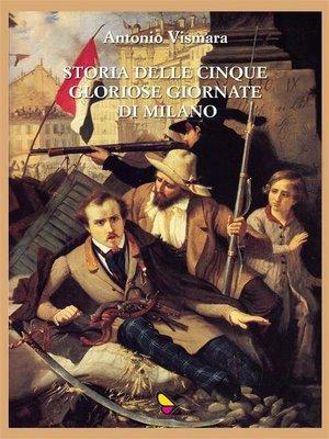 cover image of Storia delle cinque gloriose giornate di Milano