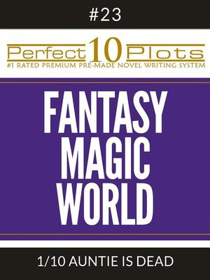 "cover image of Perfect 10 Fantasy Magic World Plots #23-1 ""AUNTIE IS DEAD"""
