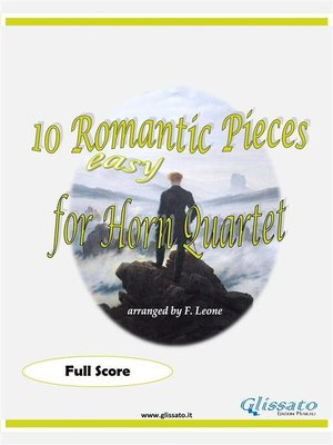 cover image of 10 (Easy) Romantic Pieces for French Horn Quartet (Score)