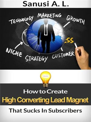 cover image of How to Create High Converting Lead Magnet That Sucks In Subscribers
