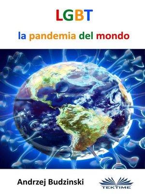 cover image of LGBT La Pandemia Del Mondo