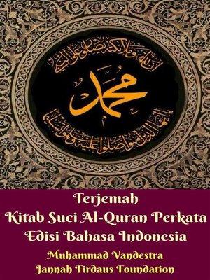 cover image of Terjemah Kitab Suci Al-Quran Perkata Edisi Bahasa Indonesia