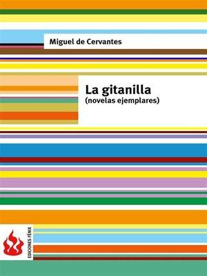 cover image of La gitanilla. Novelas ejemplares (low cost). Edición limitada