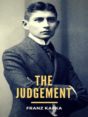 an analysis of the judgement by kafka Franz kafka's off-the-wall crazy story of a groom-to-be, his imposing father, and his friend in russia today's episode is: an amazing, perplexing story by german author franz kafka.