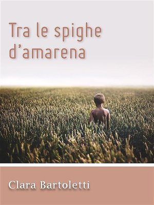 cover image of Tra le spighe d'amarena