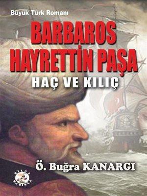 cover image of Barbaros Hayrettin Paşa Haç ve Kılıç