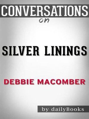 cover image of Silver Linings--A Rose Harbor Novel by Debbie Macomber | Conversation Starters
