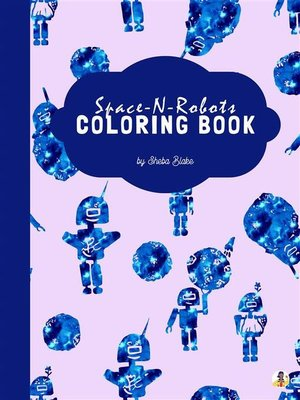 cover image of Space-N-Robots Coloring Book for Kids Ages 3+ (Printable Version)