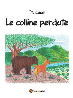 cover image of Le Colline Perdute