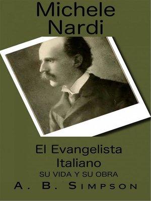 cover image of Michele Nardi El Evangelista Italiano Su Vida Y Su Obra